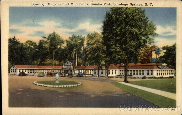 Saratoga Sulphur and Mud Baths- Eureka Park Saratoga Springs